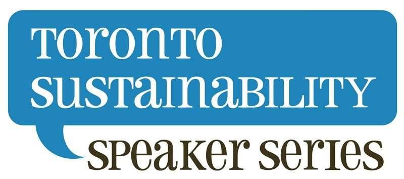 Toronto Sustainability Speaker Series